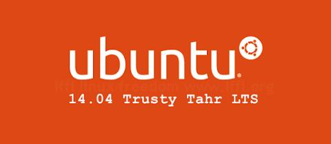 Ubuntu 14.04 LTS (Trusty Tahr)